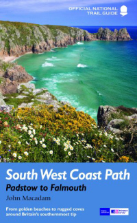 South West Coast Path: Padstow to Falmouth (Aurum Guide 2013)